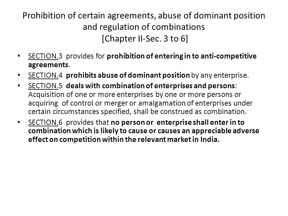 Prohibition of certain agreements, abuse of dominant position and regulation of combinations [Chapter II-Sec. 3 to 6]